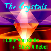 Play & Download I Love You Eddie by The Crystals | Napster