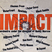 Play & Download Impact: Themes from Tv Series by Buddy Morrow | Napster