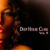 Play & Download Deep House Class, Vol. 9 (Deep House Fine Selection) by Various Artists | Napster