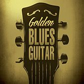 Golden Blues Guitar by Various Artists