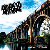 Play & Download Life on the James by Down To Nothing | Napster
