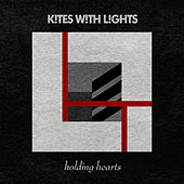 Holding Hearts by The Kites
