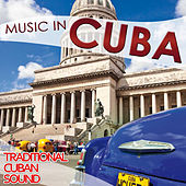 Play & Download Music in Cuba. Traditional Cuban Sound by Various Artists | Napster