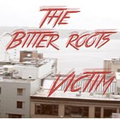 Victim (Video Remix Version) by The Bitter Roots