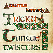 Play & Download Tricky Tongue Twisters by Seamus Kennedy | Napster