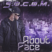 Play & Download About Face by S.O.C.O.M. | Napster