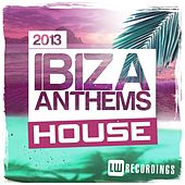 Ibiza Summer 2013 Anthems: House - EP by Various Artists