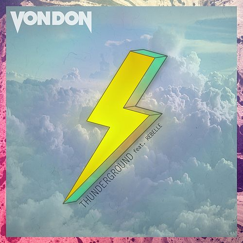 Play & Download Thunderground (feat. Rebelle) by Von Don | Napster