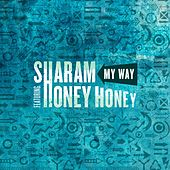 My Way (feat. Honey Honey) by Sharam