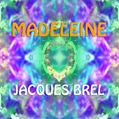 Play & Download Madeleine by Jacques Brel | Napster