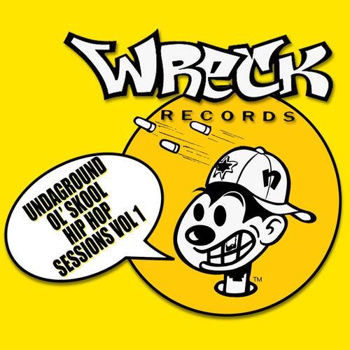 Undaground Ol' Skool Hip Hop Sessions - Vol 1 by Various Artists