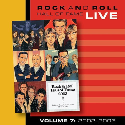 Play & Download Rock and Roll Hall of Fame Volume 7: 2002- 2003 by Various Artists | Napster