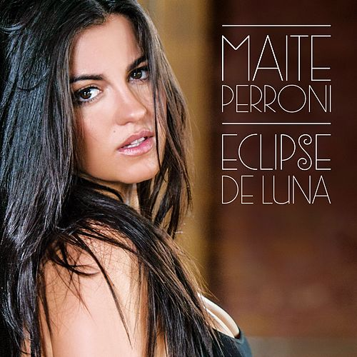 Eclipse de Luna by Maite Perroni