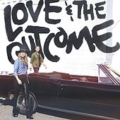 Play & Download Love & The Outcome by Love & The Outcome | Napster