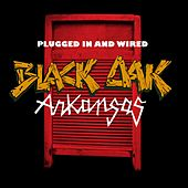 Play & Download Plugged In And Wired by Black Oak Arkansas | Napster