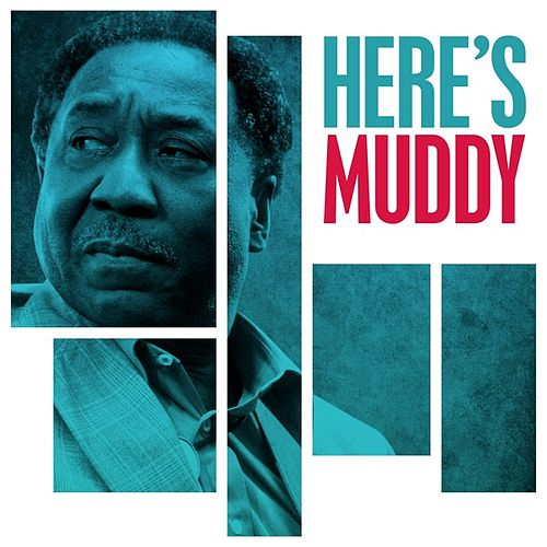 Play & Download Here's Muddy by Muddy Waters | Napster