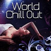 World Chill Out by Various Artists