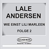 Play & Download Wie einst Lili Marleen Folge 2 by Lale Andersen   Napster