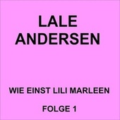 Play & Download Wie einst Lili Marleen Folge 1 by Lale Andersen   Napster