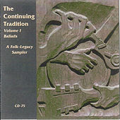 Play & Download The Continuing Tradition Volume 1: Ballads, A Folk-Legacy Sampler by Various Artists | Napster