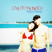 Love on the Beach @ Playa Paraiso by Various Artists