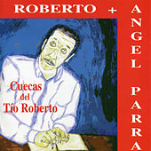 Play & Download Cuecas del Tio Roberto by Angel Parra | Napster