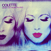 Play & Download When the Music's Loud by Colette | Napster