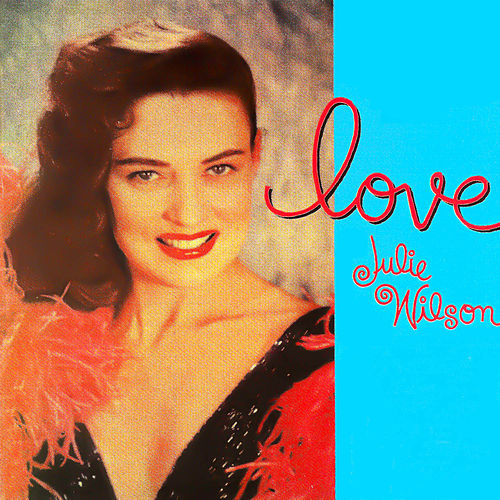 Play & Download Love by Julie Wilson | Napster