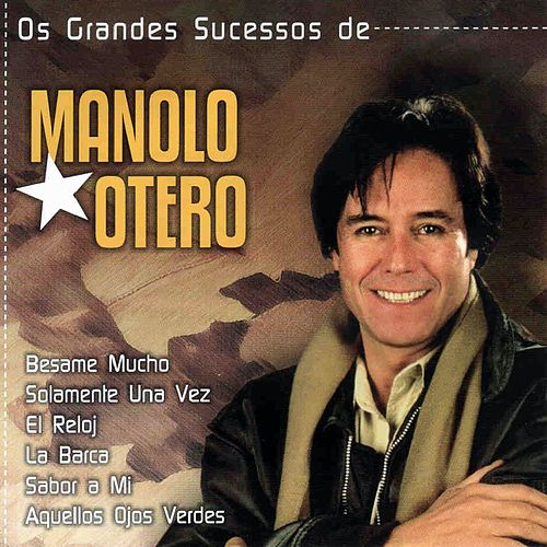 Play & Download Os Grandes Sucessos de Manolo Otero by Manolo Otero | Napster