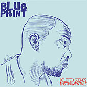 Play & Download Deleted Scenes Instrumentals by Blueprint | Napster