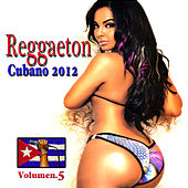 Play & Download Reggaeton Cubano 2012 Vol. 5 by Various Artists | Napster