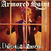 Play & Download Delirious Nomad by Armored Saint | Napster