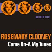 Come On-A My Tunes by Rosemary Clooney