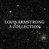 Play & Download Louis Armstrong: A Collection by Louis Armstrong | Napster