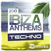 Ibiza Summer 2013 Anthems: Techno - Ep by Various Artists