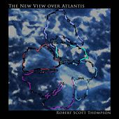 Play & Download The New View Over Atlantis by Robert Scott Thompson | Napster