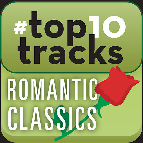 Play & Download #top10tracks - Romantic Classics by Various Artists | Napster