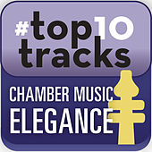 Play & Download #top10tracks - Chamber Music Elegance by Various Artists | Napster