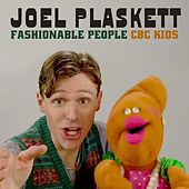 Fashionable People (Kids' Cbc Version) by Joel Plaskett