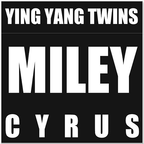 Miley Cyrus - Clean (feat. Rhythm) by Ying Yang Twins