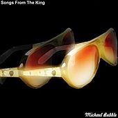 Play & Download Songs from the King by Michael Bubble | Napster