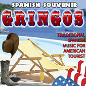 Play & Download Spanish Souvenir for Gringos. Traditional Spanish Music for American Tourist by Various Artists | Napster