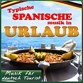 Musik für deutsch Tourist. Typische spanische Musik in Urlaub by Various Artists