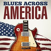 Blues Across America von Various Artists