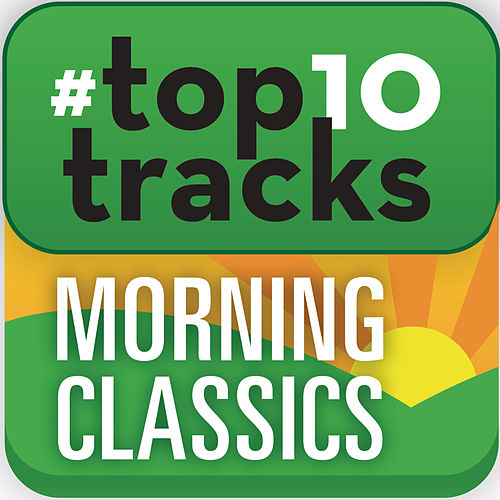 Play & Download #top10tracks - Morning Classics by Various Artists | Napster