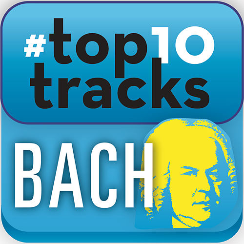 Play & Download #top10tracks - Bach by Various Artists | Napster