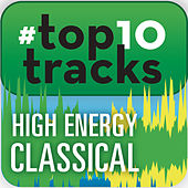 Play & Download #top10tracks - High Energy Classical by Various Artists | Napster