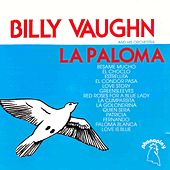 Play & Download La Paloma by Billy Vaughn | Napster