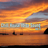 Play & Download Chill House Ibiza Sound, Vol. 3 by Various Artists | Napster