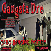 Gang Banging Poetry (The Sequel) by Gangsta Dre